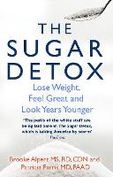 The Sugar Detox: Lose Weight, Feel...