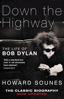 Down The Highway: The Life Of Bob Dylan