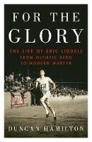 For the Glory: The Life of Eric Liddell