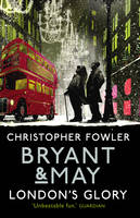 Bryant & May - London's Glory: Short...