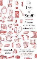 The Life of Stuff: A memoir about the...