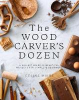 The Wood Carver's Dozen: A Collection...