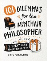101 Dilemmas for the Armchair...
