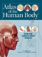 Atlas of the Human Body: How the ...