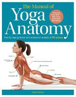The Manual of Yoga Anatomy:...