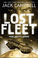The Lost Fleet: Bk. 5: Relentless