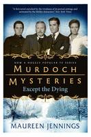 Murdoch Mysteries: Except the Dying