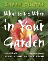 What to Do When in Your Garden: Plan,...