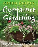 Container Gardening: Plants, Colour &...