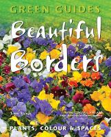 Beautiful Borders: Planning, Plants, ...