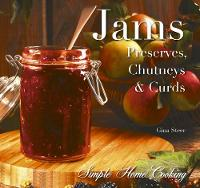 Jams: Preserves. Chutneys & Curds