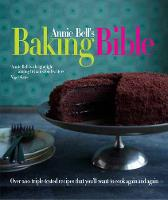 Annie Bell's Baking Bible: Over 200...