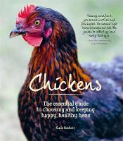 Chickens: The Essential Guide to...