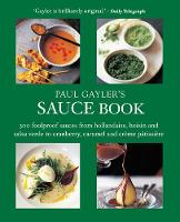Paul Gayler's Sauce Book: 300...