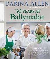 30 Years at Ballymaloe: A Celebration...