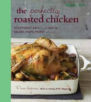 The Perfectly Roasted Chicken: 20...