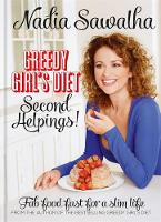 Greedy Girl's Diet: Second Helpings!:...