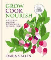 Grow, Cook, Nourish: A Kitchen Garden...