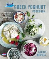 The Total Greek Yoghurt Cookbook: ...