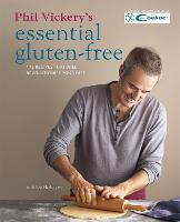 Phil Vickery's Essential Gluten-Free:...