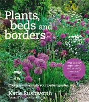 Plants, Beds and Borders: Create and...