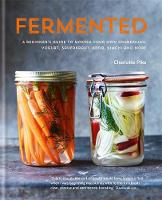 Fermented: A Beginner's Guide to...
