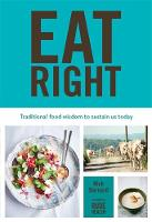 Eat Right: Traditional Food Wisdom to...