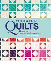 Quick and Easy Quilts: 20 Modern...