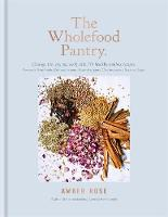 The Wholefood Pantry: Change the Way...