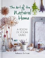 The Art of the Natural Home: A...