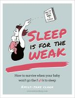 Sleep is for the Weak: How to Get a...