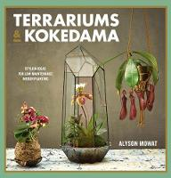 Terrariums & Kokedama: Stylish ideas...