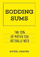 Sodding Sums: The 10% of maths you...