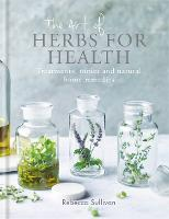 The Art of Herbs for Health:...
