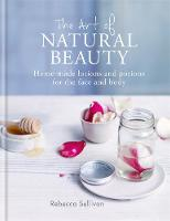 The Art of Natural Beauty: Homemade...