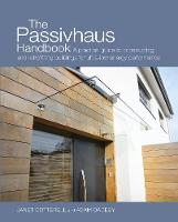 The Passivhaus Handbook: A Practical...