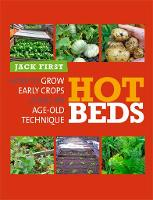 Hot Beds: How to Grow Early Crops...