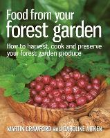 Food from Your Forest Garden: How to...