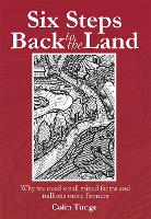 Six Steps Back to the Land: Why We...