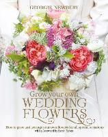 Grow Your Own Wedding Flowers: How to...