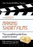 Making Short Films: The Complete ...