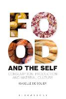 Food and the Self: Consumption,...