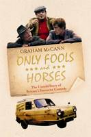Only Fools and Horses: The Untold Story of Britain's Favourite Comedy