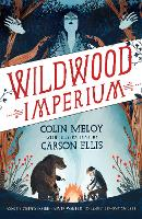 Wildwood Imperium: The Wildwood...