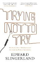 Trying Not to Try: The Ancient Art of...