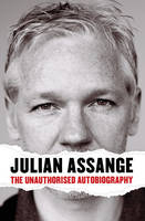 Julian Assange: The Unauthorised...