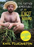 The Further Adventures of an Idiot...