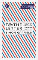 To the Letter: A Journey Through a...