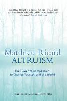 Altruism: The Power of Compassion to...