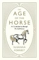 The Age of the Horse: The Intimate...